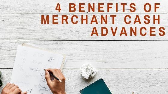 4 Benefits Of Merchant Cash Advances