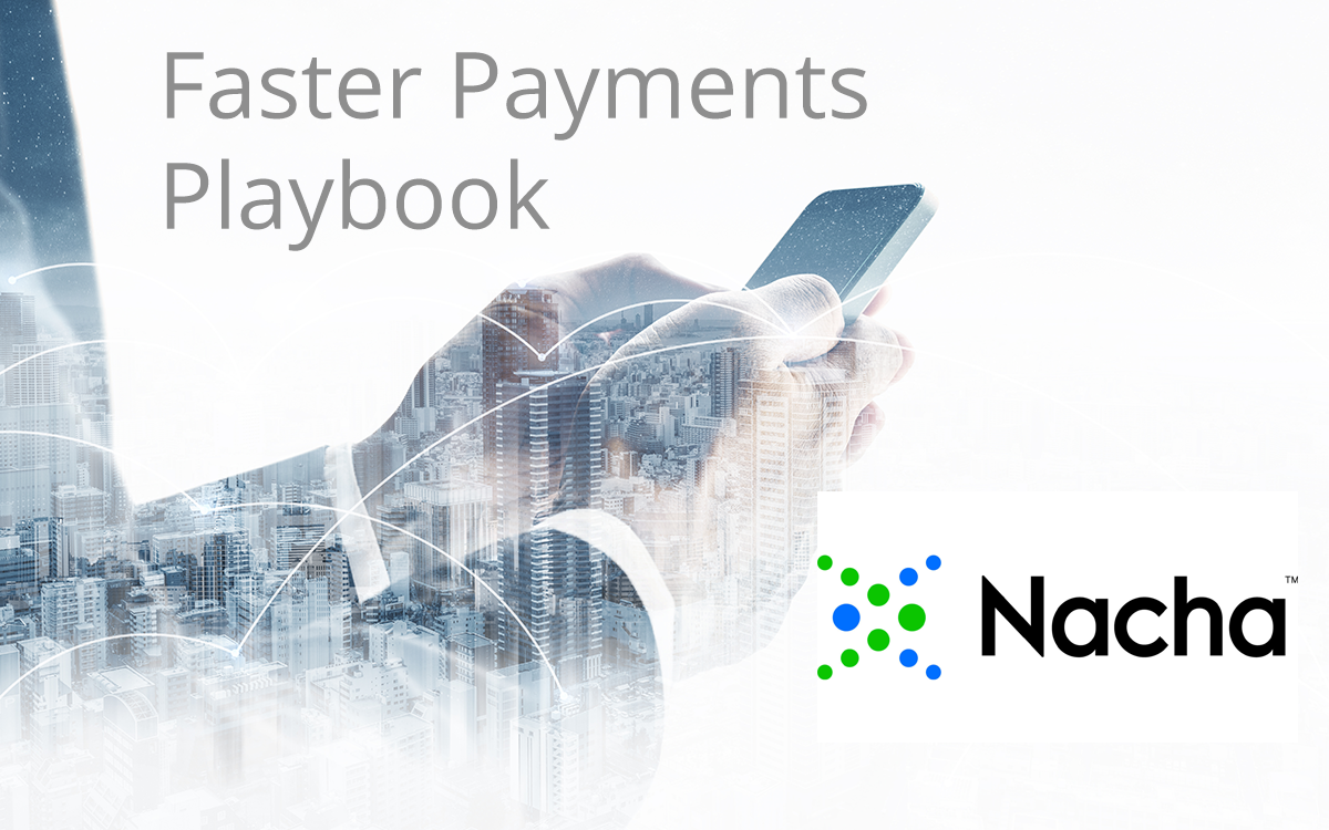 Nacha's Payments Innovation Alliance and the U.S. Faster Payments Council Launch the Faster Payments Playbook